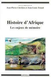Histoire d'Afrique ; les enjeux de mémoire - Couverture - Format classique