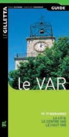 Le Var ; 18 itinéraires ; la côte, le centre Var, le haut Var - Couverture - Format classique
