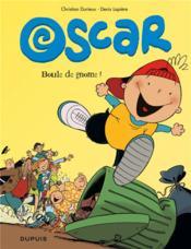 Oscar t.1 ; boule de gnome ! - Couverture - Format classique