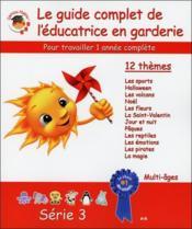 Guide complet de l'éducatrice en garderie ; série 3 - Couverture - Format classique