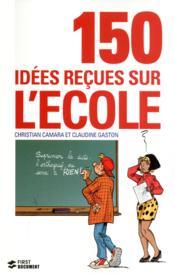 150 idées reçues sur l'école - Couverture - Format classique