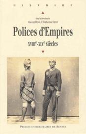 Polices d'empires ; XVIIIe-XIXe siècles - Couverture - Format classique