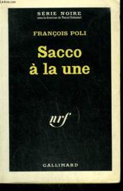 Sacco A La Une. Collection : Serie Noire N° 789 - Couverture - Format classique