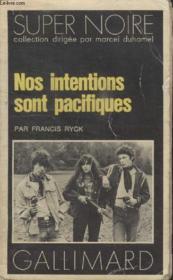Collection Super Noire N° 87. Nos Intentions Sont Pacifiques. - Couverture - Format classique