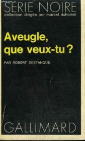 Collection : Serie Noire N° 1712 Aveugle, Que Veux-Tu ? - Couverture - Format classique