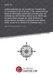 Lettres patentes sur les arrests [du Conseil] des 12 novembre 1726 et 30 mai 1730, concernant les délais et décharges d'amendes accordez pour les comptes qui doivent être rendus au Sr. Bertin par les particuliers chargés de vente d'offices ou recouvrement de deniers extraordinaires depuis 1689, et par le Sr. Bertin à la Chambre des Comptes... Registrées en la Chambre des Comptes le 12 juillet 1730 [Edition de 1731] - Couverture - Format classique