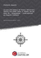Les plus jolis tableaux de Téniers, Gérard Dow, Terburg, Paul Potter, Metsu, A. Ostade, Van der Helst, etc... lithographiés... [édition 1839] - Couverture - Format classique
