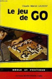 Le Jeu De Go - Regle Et Pratique. - Couverture - Format classique