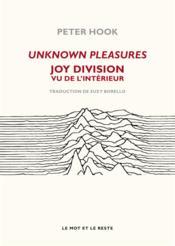 Unknown pleasures ; Joy division vu de l'interieur - Couverture - Format classique