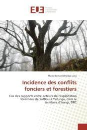 Incidence des conflits fonciers et forestiers - cas des rapports entre acteurs de l'exploitation for - Couverture - Format classique