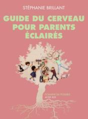 Guide du cerveau pour parents éclairés - Couverture - Format classique