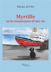 Myrtille ou la renaissance d'une vie - Couverture - Format classique