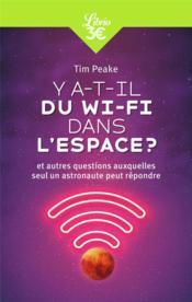 Y a-t-il du wi-fi dans l'espace ? et autres questions auxquelles seul un astronaute peut répondre - Couverture - Format classique