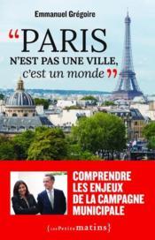 Paris n'est pas une ville, c'est un monde - Couverture - Format classique