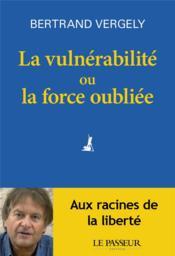 La vulnérabilité ou la force oubliée - Couverture - Format classique
