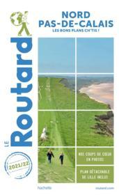 Guide du Routard ; Nord-Pas-de-Calais ; les bons plans Ch'tis ! (édition 2021/2022) - Couverture - Format classique