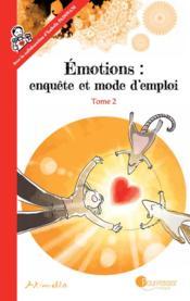 Émotions : enquête et mode d'emploi t.2 - Couverture - Format classique
