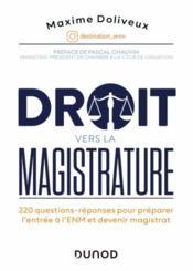 Droit vers la magistrature : 220 questions-réponses pour préparer l'entrée à l'ENM et devenir magistrat - Couverture - Format classique