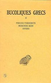 Bucoliques grecs t.2 ; pseudo-théocrite, muschos, bion, divers - Couverture - Format classique