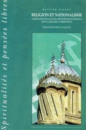Religion et nationalisme ; l'idéologie de l'église orthodoxe roumaine sous le règne communiste - Couverture - Format classique