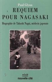 Requiem pour nagasaki biographie de takashi nagai, medecin japonais - Couverture - Format classique