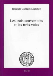 Les Trois Conversions Et Les Trois Voies - Couverture - Format classique