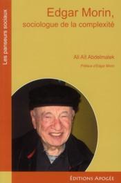 Edgar Morin, sociologue de la complexité - Couverture - Format classique