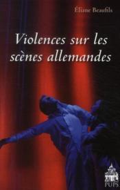 Violences sur les scènes allemandes - Couverture - Format classique