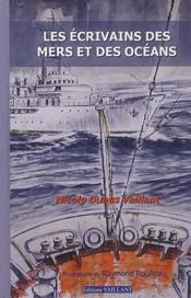 Les écrivains des mers et des océans - Couverture - Format classique