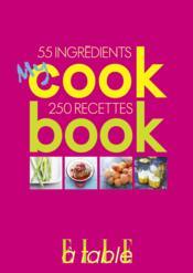 My cookbook ; 55 ingrédients, 250 recettes - Couverture - Format classique