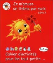 Cahier d'activités pour les tout-petits ; série 3 - Couverture - Format classique