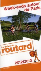 Guide Du Routard ; Week-Ends Autour De Paris (Edition 2012/2013) - Couverture - Format classique