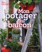 Mon Potager Au Balcon - Couverture - Format classique