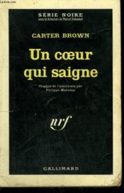 Un Coeur Qui Saigne. Collection : Serie Noire N° 790 - Couverture - Format classique