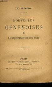 Nouvelles Genevoises. Tome 1 : La Bibliotheque De Mon Oncle. Collection : Les Auteurs Celebres. - Couverture - Format classique