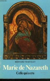 Marie De Nazareth. Celle Qui A Cru. - Couverture - Format classique