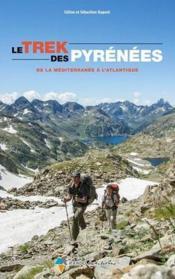 Trek des Pyrénées ; de la méditerranée à l'Atlantique - Couverture - Format classique