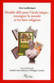 Double défi pour l'école laïque ; enseigner la morale et les faits religieux - Couverture - Format classique