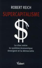 Supercapitalisme ; le choc entre le système économique émergent et la démocratie - Intérieur - Format classique