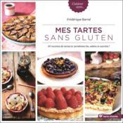 Mes tartes sans gluten ; 45 recettes de tartes et tartelettes bio, salées et sucrées ! - Couverture - Format classique