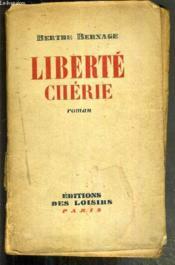 Liberte Cherie - Le Roman D'Elisabeth. - Couverture - Format classique
