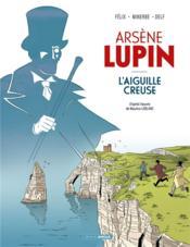 Arsène Lupin T.1 ; l'aiguille creuse - Couverture - Format classique