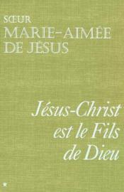 Jesus-Christ Est Le Fils De Dieu Tome 1 - Couverture - Format classique