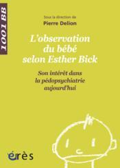 1001 bb 066 - l'observation du bebe selon esther bick - Couverture - Format classique