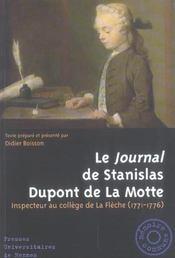 Le journal de stanislas dupont de la motte inspecteur au college de la fleche, 1771-1776 - Intérieur - Format classique
