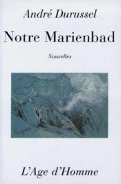 Notre Marienbad - Couverture - Format classique
