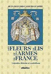 Des fleurs de lis et des armes de france - Couverture - Format classique