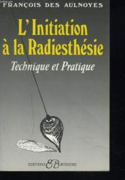 Iniatiation Radiesthesie - Couverture - Format classique