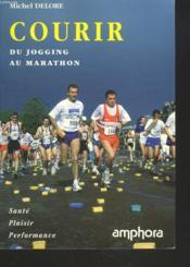 Courir : Du Jogging Au Marathon - Couverture - Format classique