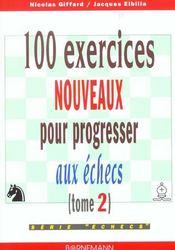 100 Exercices Nouveaux Progresser Aux Echecs - Intérieur - Format classique